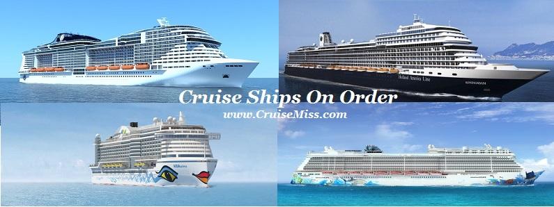 Cruise Ships On Order  CruiseMiss Cruise Blog
